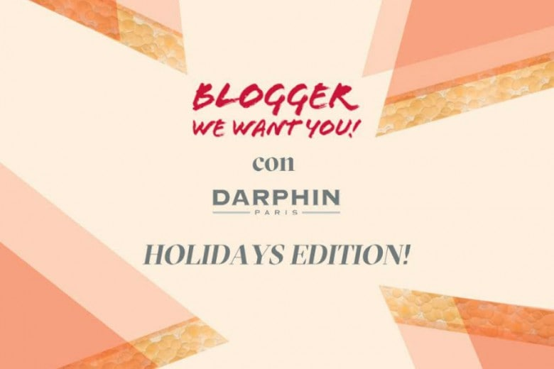 "Al via ""Blogger We Want You con Darphin: Holidays Edition"""