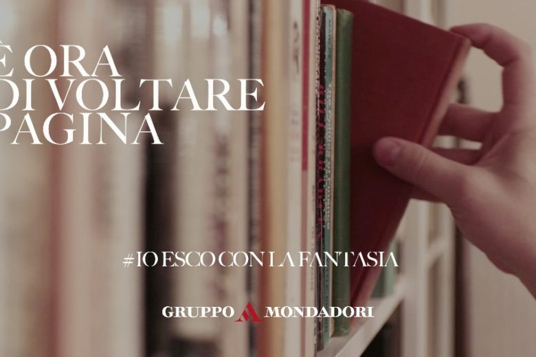 """""""Io esco con la fantasia"""": on air la campagna di comunicazione del Gruppo Mondadori"""
