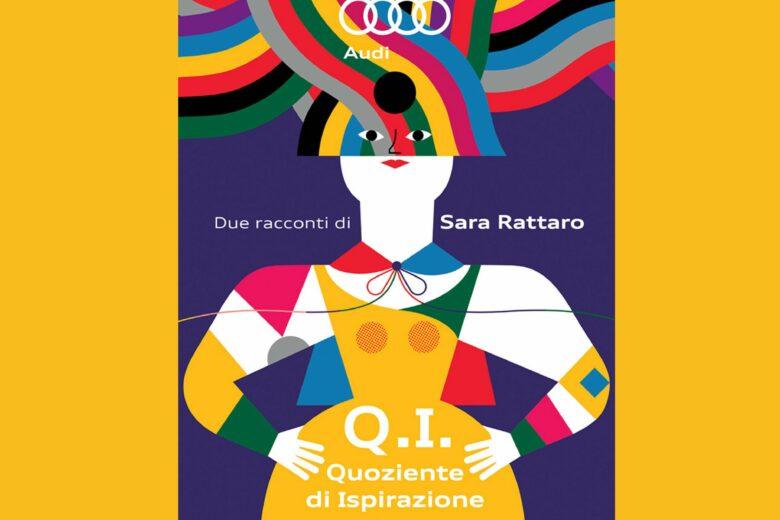 Il Q.I. (quoziente di ispirazione) vince su tutto. Ne abbiamo parlato con la scrittrice Sara Rattaro